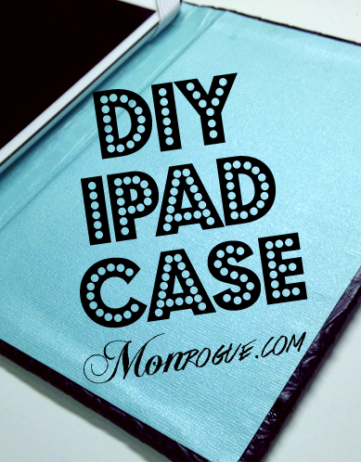 DIY iPad Case! or: How to Keep Your Really Expensive Toy Safe (on a budget!)